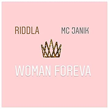 Woman Foreva (feat. MC Janik)