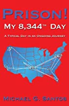 Prison! My 8,344th Day: A Typical Day in an Ongoing Journey