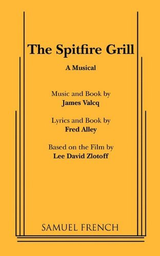 The Spitfire Grill by Fred Alley (22-Feb-2011) Paperback