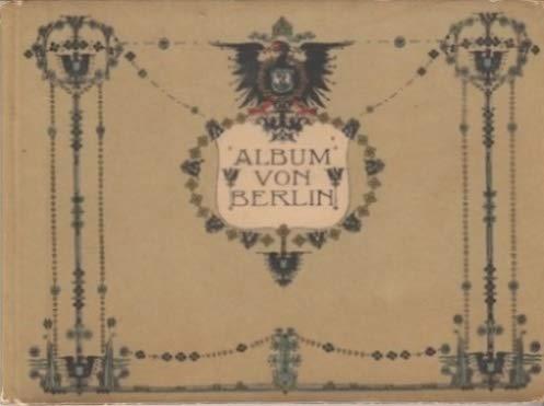 Berlin.- Album von Berlin. 44 Ansichten nach Momentaufnahmen in Photographiedruck. Original-Pappband mit Ornamenten und Wappen.