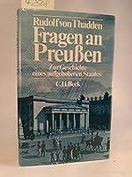 Fragen an Preussen. Zur Geschichte eines aufgehobenen Staates