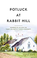 Potluck at Rabbit Hill: Memories of Life with the Rabbit Hill Baptist Church Community