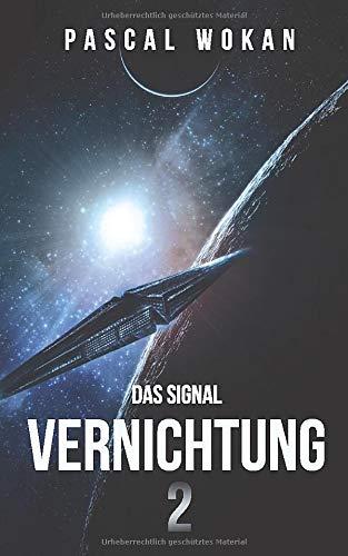 Vernichtung 2: Das Signal: Science Fiction Thriller