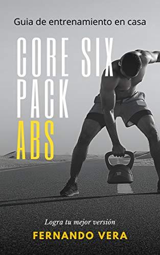Core Six Pack Abs: Consejos que te ayudaran a tener un abdomen definido.