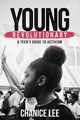 Compare Textbook Prices for Young Revolutionary: A Teen's Guide to Activism  ISBN 9780996891066 by Lee, Chanice
