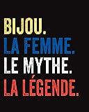 Bijou La Femme Le Mythe La Légende: carnet de note fille personnalisé Bijou, 120 pages lignées, 8x10 pouces (20.32 x 25.4 cm) carnet journal