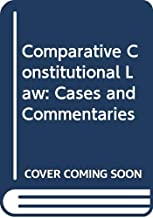 Comparative Constitutional Law: Cases and Commentaries
