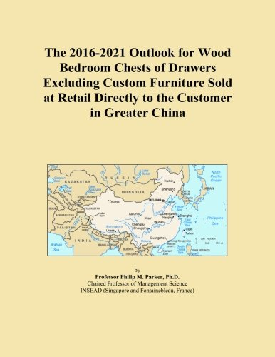 The 2016-2021 Outlook for Wood Bedroom Chests of Drawers Excluding Custom Furniture Sold at Retail Directly to the Customer in Greater China