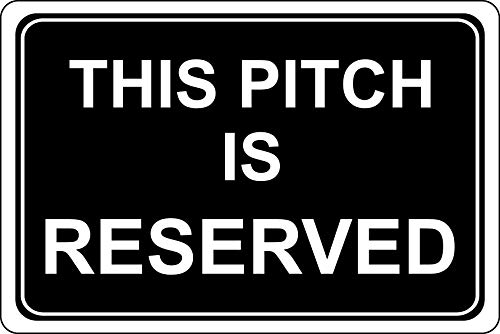 This pitch is reserved campsite sign - 1.2mm Rigid plastic 300mm x 200mm