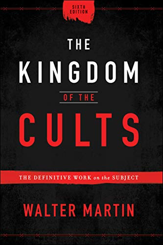 Kingdom of the Cults, The: The Definitive Work on the Subject