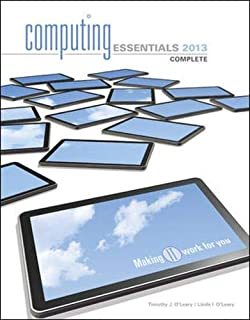Computing Essentials 2013 Complete Edition (The O'leary Series)