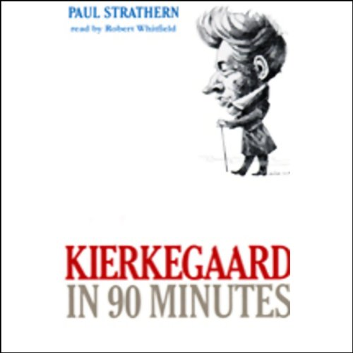 Kierkegaard in 90 Minutes                   By:                                                                                                                                 Paul Strathern                               Narrated by:                                                                                                                                 Robert Whitfield                      Length: 1 hr and 26 mins     115 ratings     Overall 4.1