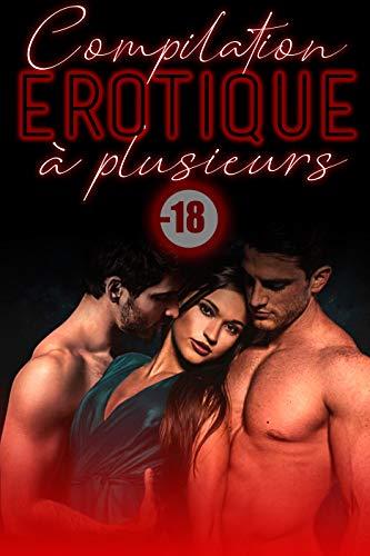 Compilation Érotique: 5 Histoires Adultes de Sexe à Plusieurs