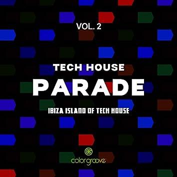 Tech House Parade, Vol. 2 (Ibiza Island Of Tech House)