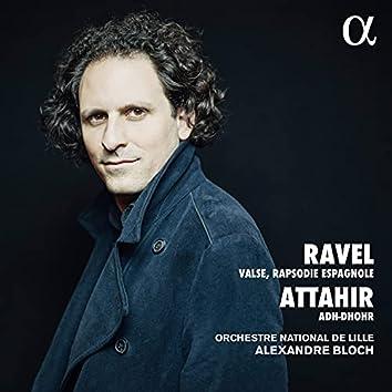 Ravel, Valse & Rapsodie Espagnole I Attahir, Adh-Dhor