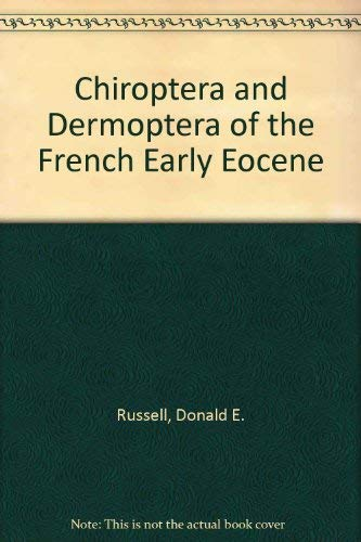 Chiroptera and Dermoptera of the French Early Eocene