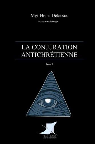 La conjuration antichrétienne (Tome 1)