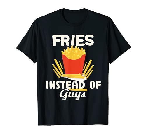 Single Fries before Guys Feminismus Foodie Spruch Mädchen T-Shirt