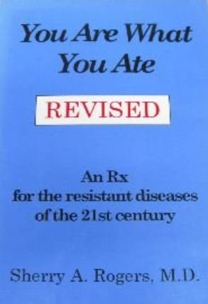 You Are What You Ate: An Rx for the Resistant Diseases of the 21st Century