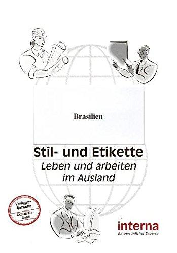 Stil und Etikette - Handbuch Brasilien (Leben und arbeiten im Ausland)