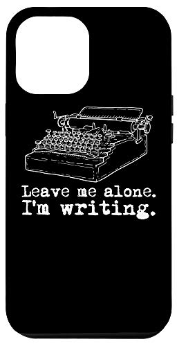 iPhone 12 Pro Max Leave Me Alone I'm Writing Writers at Work Typewriter Case