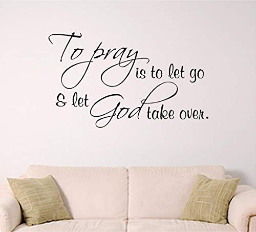 Sticker mural « To Pray is to let go and let God take Over Home » ou église