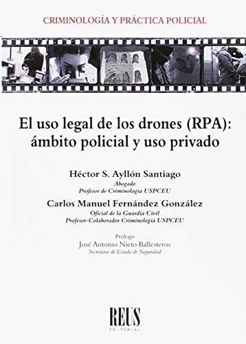 El uso legal de los drones (RPA): Ámbito policial y uso privado...
