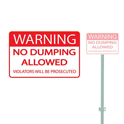 "WARNING NO DUMPING ALLOWED VIOLATORS WILL BE PROSECUTED HEAVY DUTY ALUMINUM SIGN 10"" x 15"""