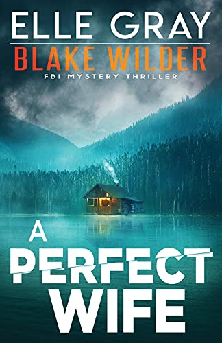 A Perfect Wife (Blake Wilder FBI Mystery Thriller)