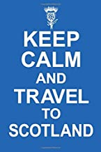 Keep Calm And Travel To Scotland: 6x9 120 Page Scotland Travel Journal