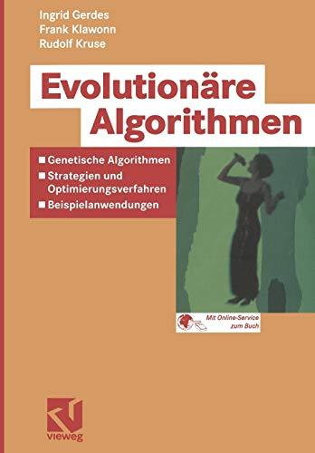 Evolutionäre Algorithmen: Genetische Algorithmen - Strategien Und Optimierungsverfahren - Beispielanwendungen (Computational Intelligence)