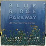 Blue Ridge Parkway: America's Favorite Journey