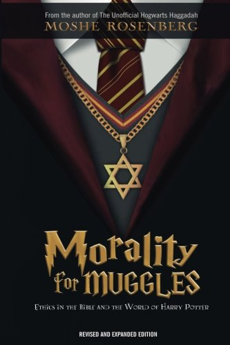 Morality for Muggles: Ethics in the Bible and the World of Harry Potter