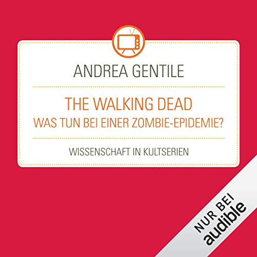 The Walking Dead - Was tun bei einer Zombie-Epidemie? audiobook cover art
