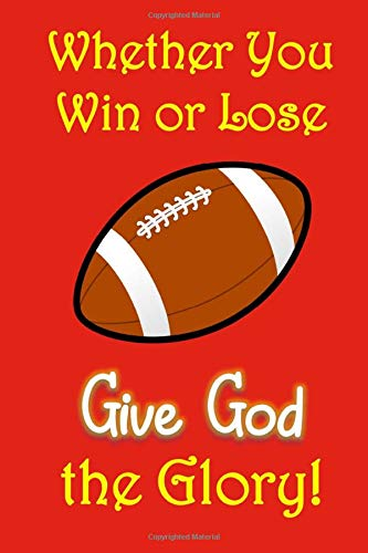 Whether You Win or Lose, Give God the Glory: A Notebook to Write In When Life Gets Difficult