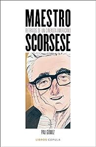 Maestro Scorsese: Retratos de un cineasta americano par Pau Gómez