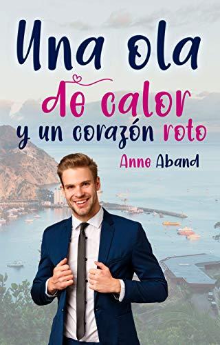 Una ola de calor y un corazón roto de Anne Aband