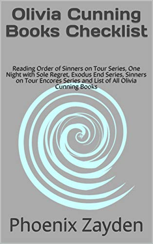 Olivia Cunning Books Checklist: Reading Order of Sinners on Tour Series, One Night with Sole Regret, Exodus End Series, Sinners on Tour Encores Series ... All Olivia Cunning Books (English Edition)