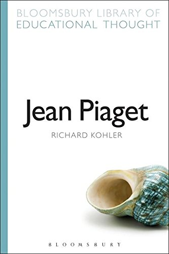 Jean Piaget Bloomsbury Library Of Educational Thought