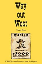 Way out West: A murder mystery game for 10 players