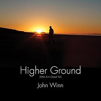 Higher Ground (AKA Ain't Dead Yet)