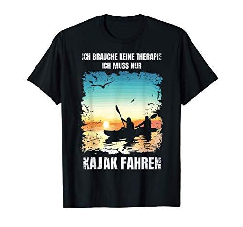Kajak Shirt, Kanu, Ich brauche keine Therapie muss nur Kajak T-Shirt
