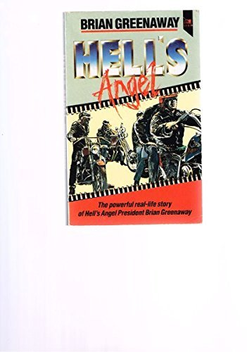 Hell's Angel: Autobiography by Brian Greenaway (1982-03-26)