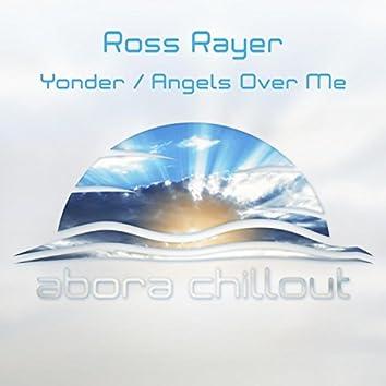 Yonder / Angels Over Me