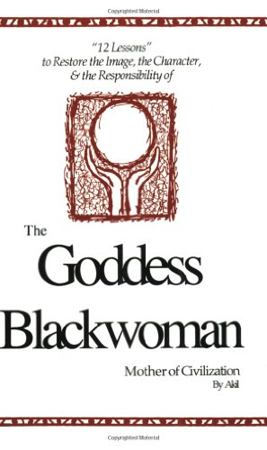 "The Goddess Blackwoman: Mother of Civilization (""12 Lessons"")"