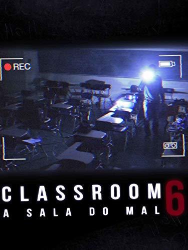 Classroom 6: A Sala do Mal
