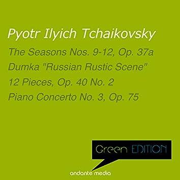 "Green Edition - Tchaikovsky: The Seasons No. 9-12 & Dumka ""Russian Rustic Scene"""