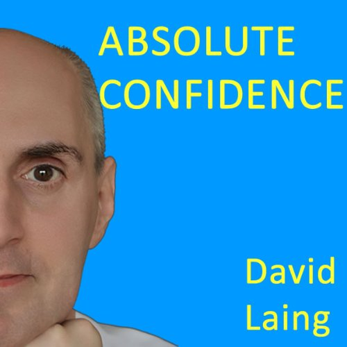Absolute Confidence with David Laing audiobook cover art