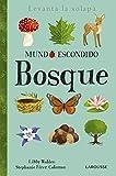 Mundo escondido. Bosque (Larousse - Infantil / Juvenil - Castellano - A Partir De 3 Años - Libros Si...