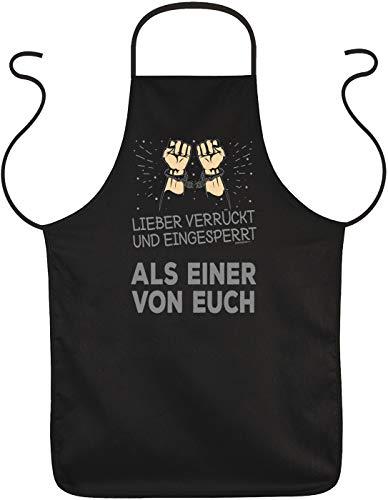 Art & Detail Shirt Kittel - Lieber Verrückt und Eingesperrt Als Einer Von EUCH - Schürze mit Spruch